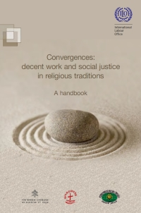 Convergences : decent work and social justice in religious traditions